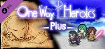 One Way Heroics Plus