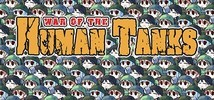 War of the Human Tanks Demo